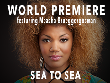 Sea to Sea – World Premiere